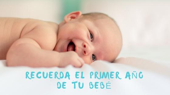 Recuerda el primer año de tu bebé