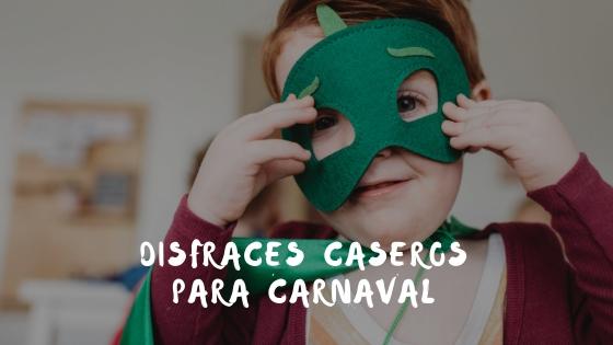 Disfraces caseros para Carnaval