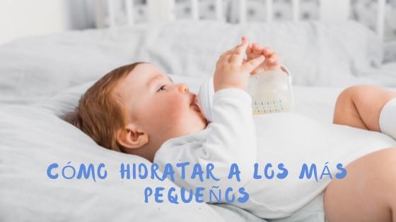 Cómo hidratar a los más pequeños